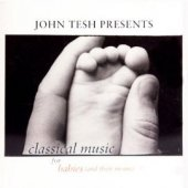 "John Tesh ""Classical Music for Babies (and Their Moms) I"" CD"
