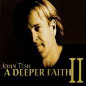 "John Tesh ""A Deeper Faith II"" CD"