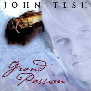 John Tesh &quot;Grand Passion&quot; CD
