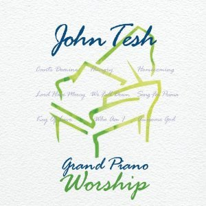 "John Tesh ""Grand Piano Worship"" CD"